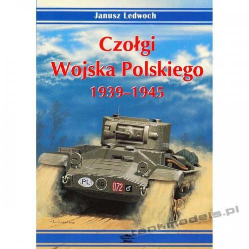 Czołgi wojska polskiego 1939-1945 Vol. I - Janusz Ledwoch