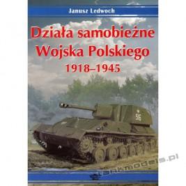 Działa samobieżne wojska polskiego 1939-1945 Vol. I - Janusz Ledwoch