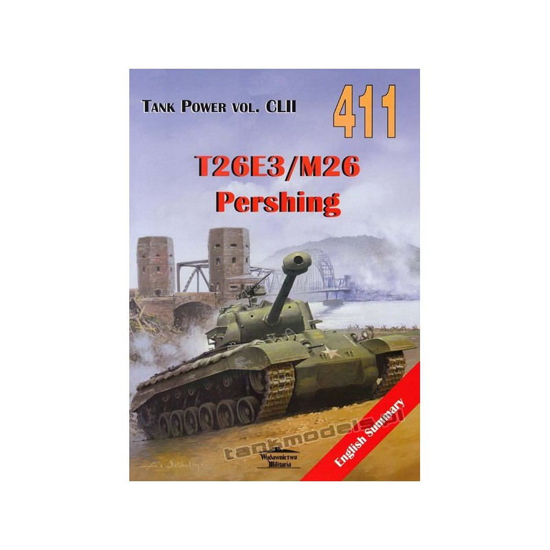 Tank Power 411 - T26E3/M26 Pershing - Wydawnictwo Militaria